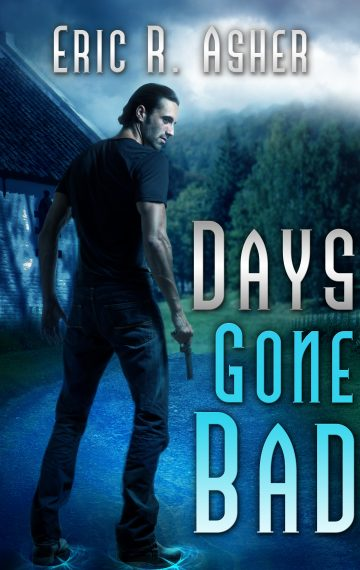 Days Gone Bad (Book 1)